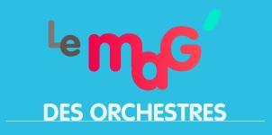 Et le Mag' des Orchestres ?