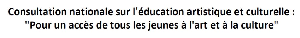 Consultation nationale sur l'éducation artistique et culturelle - Document stratégique